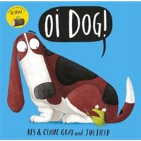 Oi Dog! by Kes Gray, Claire Gray (Paperback, 2016)