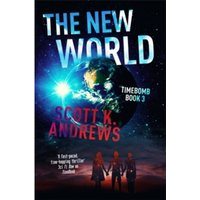 The New World : The TimeBomb Trilogy 3