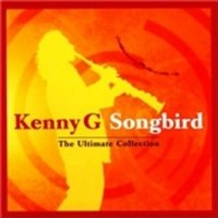 Kenny G Songbird The Ultimate Collection CD