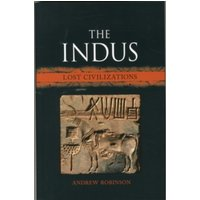 The Indus : Lost Civilizations