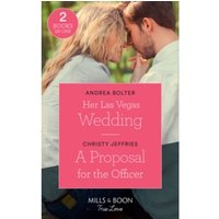 Her Las Vegas Wedding : Her LAS Vegas Wedding / a Proposal for the Officer (American Heroes)
