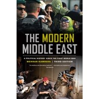 The Modern Middle East, Third Edition : A Political History since the First World War