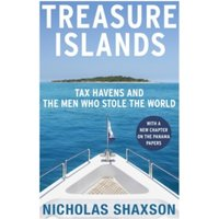 Treasure Islands : Tax Havens and the Men who Stole the World