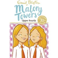 Malory Towers: Upper Fourth : Book 4
