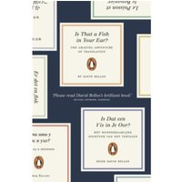 Is That a Fish in Your Ear?: Translation and the Meaning of Everything by David Bellos (Paperback, 2012)