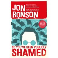 So You've Been Publicly Shamed by Jon Ronson (Paperback, 2015)