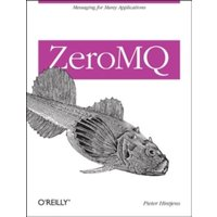 ZeroMQ: Messaging for Many Applications by Pieter Hintjens (Paperback, 2013)