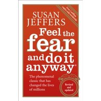 Feel the Fear and Do it Anyway: The Phenomenal Classic That Has Changed the Lives of Millions by Susan J. Jeffers (Paperback,...