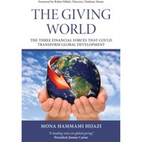 The giving world : The three financial forces that could transform global development