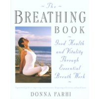 The Breathing Book : Vitality and Good Health through Essential Breath Work