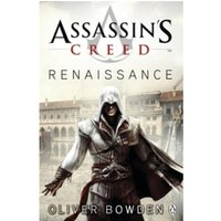 Renaissance: Assassin's Creed Book 1 by Oliver Bowden (Paperback, 2009)