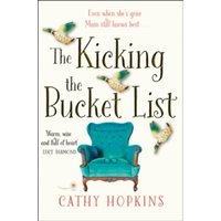 The Kicking the Bucket List : The Feelgood Bestseller of 2017