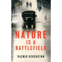 Nature Is a Battlefield - Towards a Political     Ecology