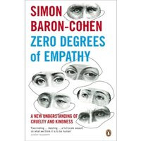 Zero Degrees of Empathy: A new theory of human cruelty and kindness by Simon Baron-Cohen (Paperback, 2012)