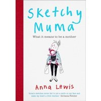 Sketchy Muma : What it Means to be a Mother