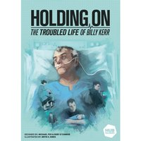 Holding On: The Troubled Life of Billy Kerr Board Game