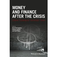Money and Finance After the Crisis: Critical Thinking for Uncertain Times by John Wiley & Sons Inc (Paperback, 2017)
