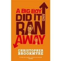 A Big Boy Did it and Ran Away by Christopher Brookmyre (Paperback, 2003)