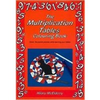The Multiplication Tables Colouring Book : Solve the Puzzle Pictures While Learning Your Tables