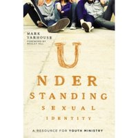 Understanding Sexual Identity : A Resource for Youth Ministry