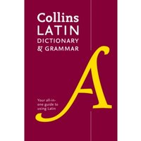 Collins Latin Dictionary and Grammar : 80,000 Translations Plus Grammar Tips