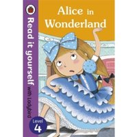 Alice in Wonderland - Read it yourself with Ladybird : Level 4