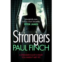 Strangers: The unforgettable new crime thriller from the #1 bestseller by Paul Finch (Paperback, 2016)