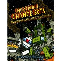 Incredible Change-Bots Two Point Something Something Paperback