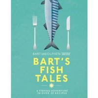 Bart's Fish Tales : A fishing adventure in over 100 recipes