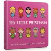 Ten Little Princesses : Board Book