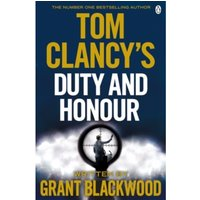 Tom Clancy's Duty and Honour : INSPIRATION FOR THE THRILLING AMAZON PRIME SERIES JACK RYAN