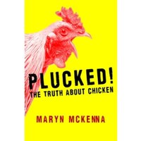 Plucked! : The Truth About Chicken