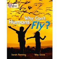 Why Can't Humans Fly? : Band 10/White