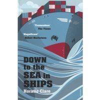 Down To The Sea In Ships : Of Ageless Oceans and Modern Men