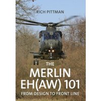 The Merlin EH(AW) 101 : From Design to Front Line
