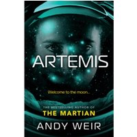 Artemis: A gripping, high-concept thriller from the bestselling author of The Martian Hardcover