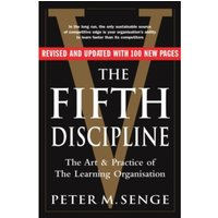The Fifth Discipline: The art and practice of the learning organization : Second edition