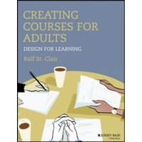 Creating Courses for Adults : Design for Learning