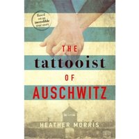 The Tattooist of Auschwitz : the heart-breaking and unforgettable Sunday Times bestseller