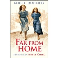 Far From Home : The Sisters of Street Child