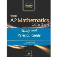 WJEC A2 Mathematics Core 3 & 4 : Study and Revision Guide