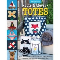 Cute & Clever Totes : Mix & Match 16 Paper-Pieced Blocks, 6 Bag Patterns