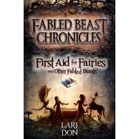 First Aid for Fairies and Other Fabled Beasts : 1