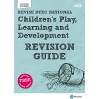 BTEC National Children's Play, Learning and Development Revision Guide : Second edition