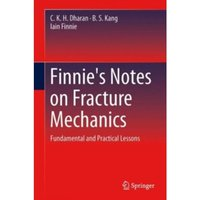 Finnie's Notes on Fracture Mechanics : Fundamental and Practical Lessons