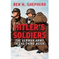 Hitler's Soldiers : The German Army in the Third Reich