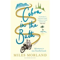 Cobra in the Bath : Adventures in Less Travelled Lands