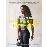 The Vertue Method : A stronger, fitter, healthier you - in 28 days