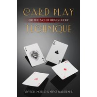 Card Play Technique : Or the Art of Being Lucky