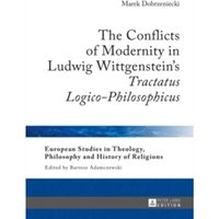 The Conflicts of Modernity in Ludwig Wittgenstein's 'Tractatus Logico-Philosophicus' : 12